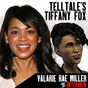Valarie Rae Miller Interview - TellTale's Tiffany Fox