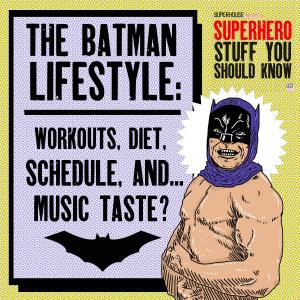 The Batman Lifestyle: Workouts, Diet, Schedule, And...Music Taste?
