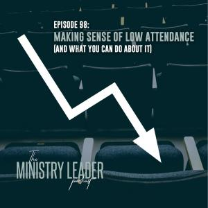 98. Making Sense of Low Attendance (and what you can do about it)