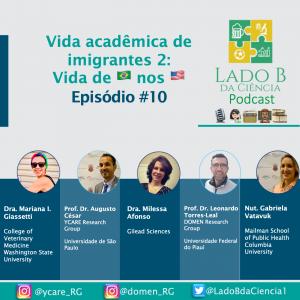 Episódio #10 – Vida acadêmica de imigrantes 2: Brasileiros nos EUA - com Dra. Mariana Giassetti, Nut. Gabriela Serrati, Dra. Milessa Afonso