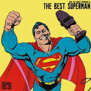 Why the Radio's Superman is the BEST Superman