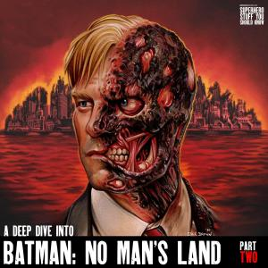 Batman in the Time of Coronavirus-like Pandemics Finale: Batman No Man's Land - Deep Dive - Part Two