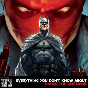 Everything You DON'T Know About Batman: Under the Red Hood