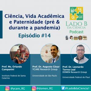 Episódio #14 – Ciência, Vida acadêmica e Paternidade (pré e durante pandemia) - c/. Orlando Campanini