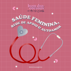 #63 / saúde feminina, rede de apoio & autoamor, com Renata Arakelian