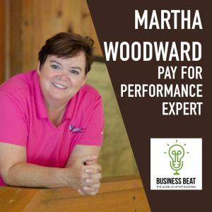 EP007 – Martha Woodward – Pay for Performance, Metrics, and Accountability