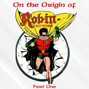 What's The BEST Origin of Dick Grayson/Robin? Part One