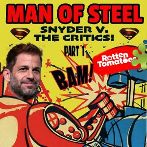 Man of Steel: Snyder VS The Critics - Part 1