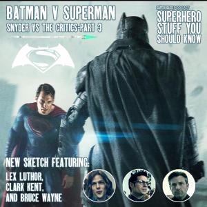 Batman V. Superman: Snyder VS the Critics - Part 3