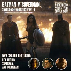 Batman V. Superman: Snyder VS the Critics - Part 4