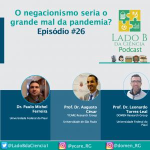 Episódio #26 – O negacionismo seria o grande mal da pandemia? - Dr. Paulo Michel Ferreira