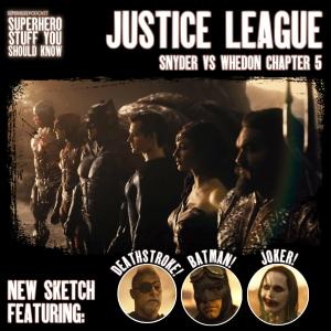 Zack Snyder's Justice League: Snyder VS Whedon - Chapter 5