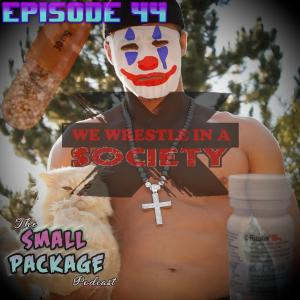 Ep 44: We Wrestle in a Society X