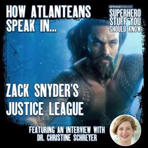 How Atlanteans Speak in Zack Snyder's Justice League: EXCLUSIVE Interview w/ Dr. Christine Schreyer