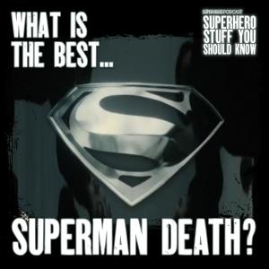 What's The Best Death of Superman? Comics Vs. Movie Adaptations