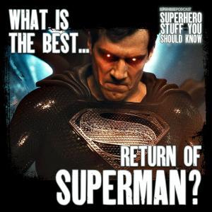 What's the Best Return of Superman? - Comics Vs. Movie Adaptations