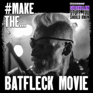 #MakeTheBatfleckMovie: The Secret History of Batman vs Deathstroke, Feat. The BatFeed