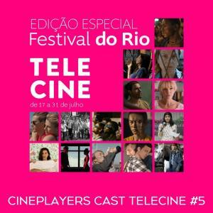 Cineplayers Cast Telecine #05 - Festival do Rio 2021 no Telecine