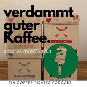 Ein nachhaltiges Projekt der Coffee Pirates geht an den Start -Holz-Kaffeekapseln