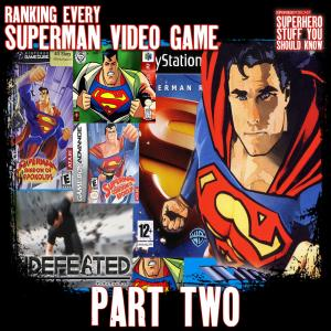 Ranking Every Superman Game - Part Two