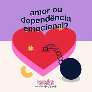 #110/ amor ou dependência emocional, com Dandara Pagu