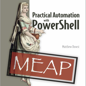 Book Promo: Practical Automation with PowerShell by Matthew Dowst