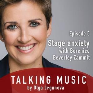 18. Talking Music with Olga Jegunova - on stage fright