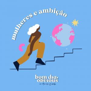 #25 / mulheres & ambição
