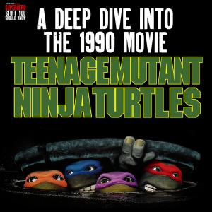 Ninja Turtles 1990 Movie Deep Dive - Superhero Stuff You Should Know - by SuperHouse Podcast Network