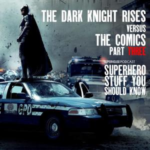 The Dark Knight Rises VS The Comics Part Three
