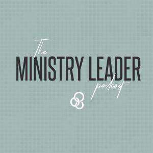 69. Recapping the Ministry Leader Conference (Fort Wayne)