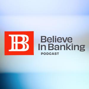 Believe In Banking Podcast -- Frost Bank Special Guest Episode Preview