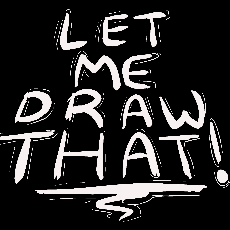 Let Me Draw That