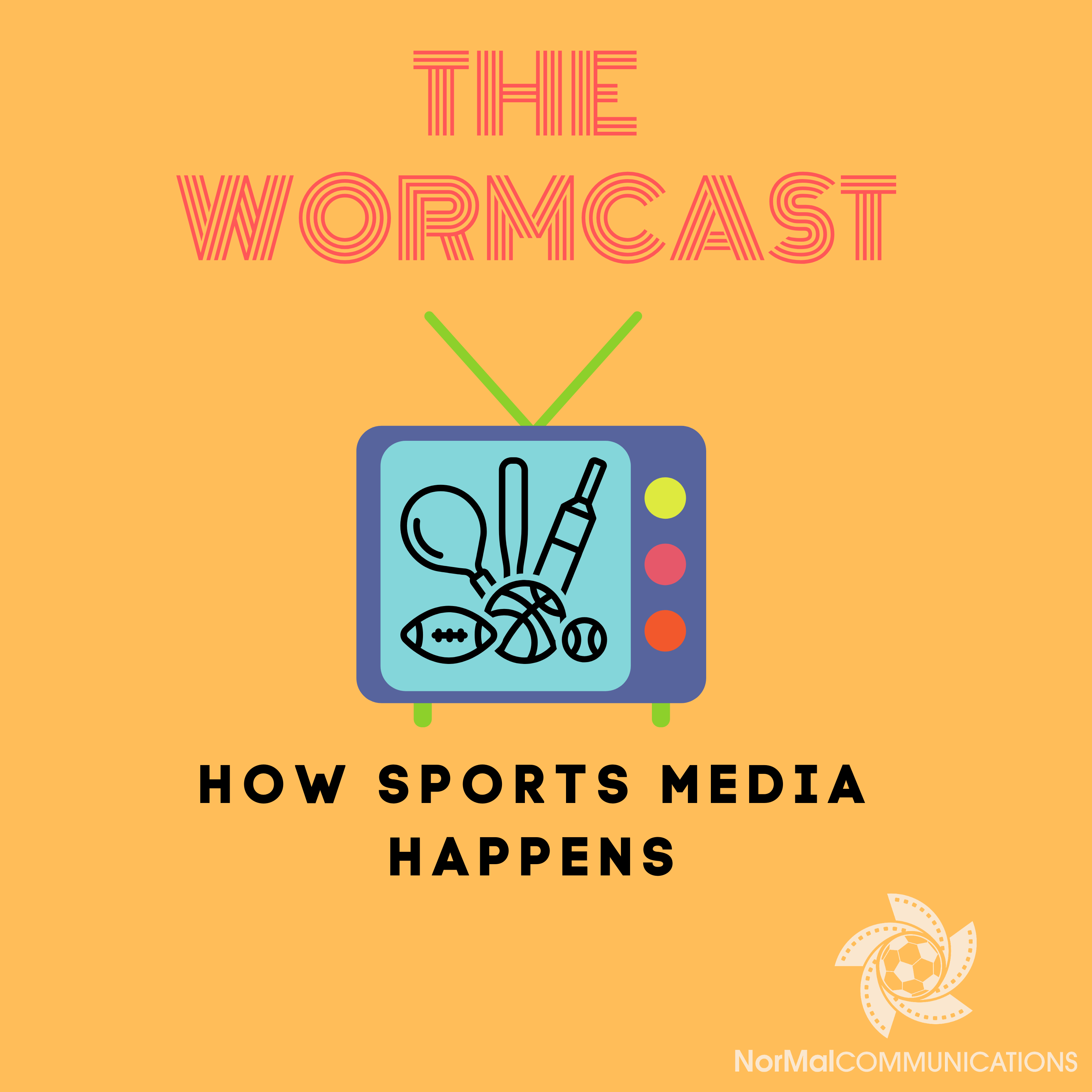 The Wormcast: How Sports Media Happens