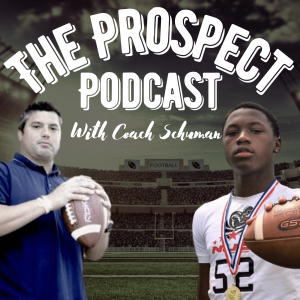 The Prospect Podcast W/Coach Schuman