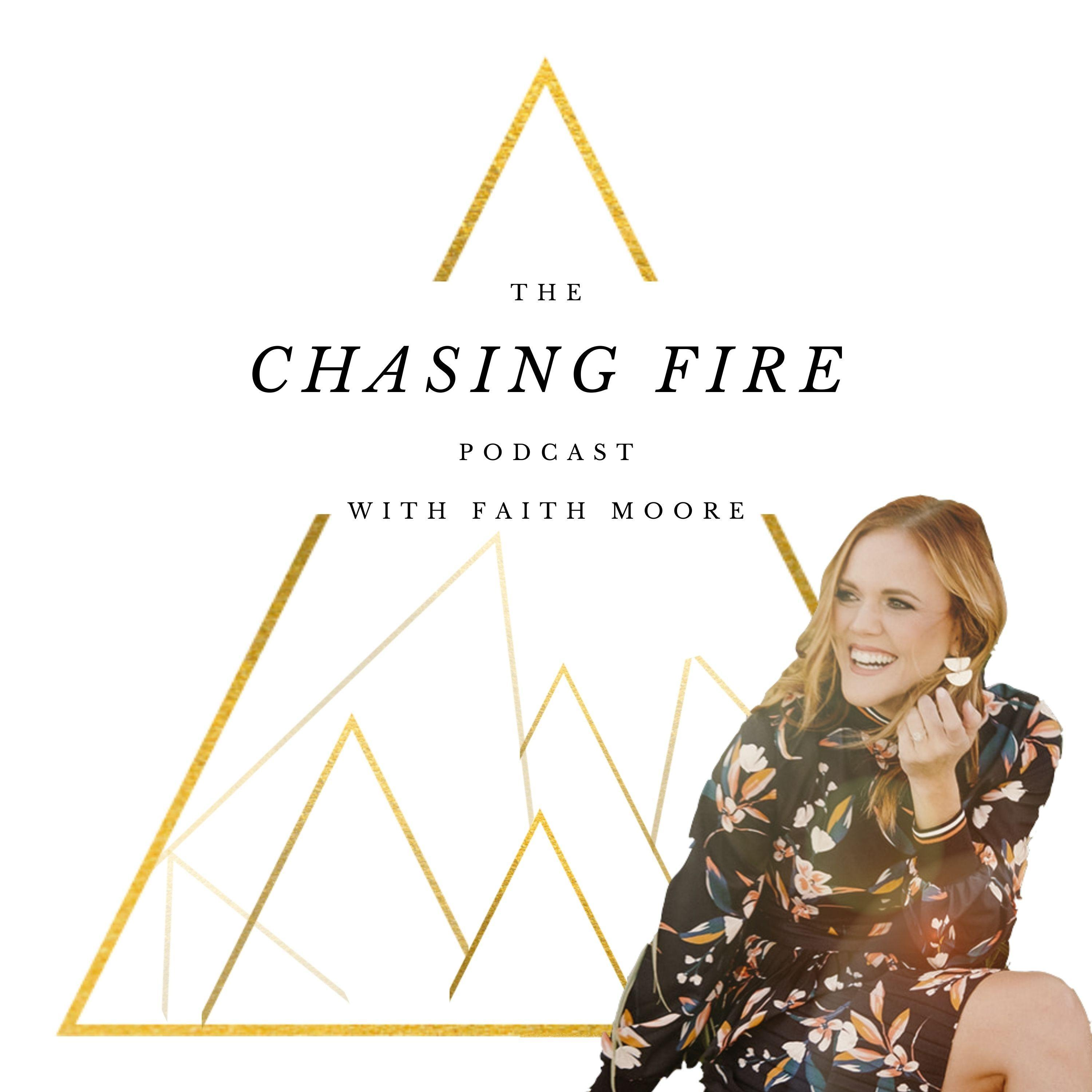 The Chasing Fire Podcast